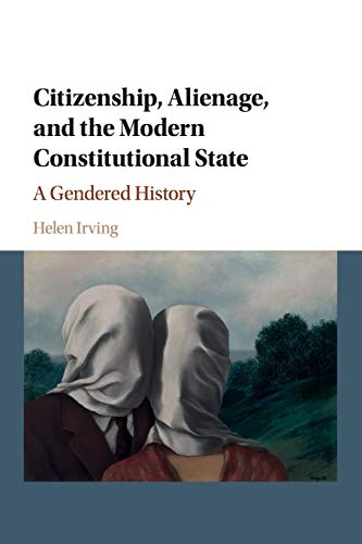 9781107664234: Citizenship, Alienage, and the Modern Constitutional State: A Gendered History