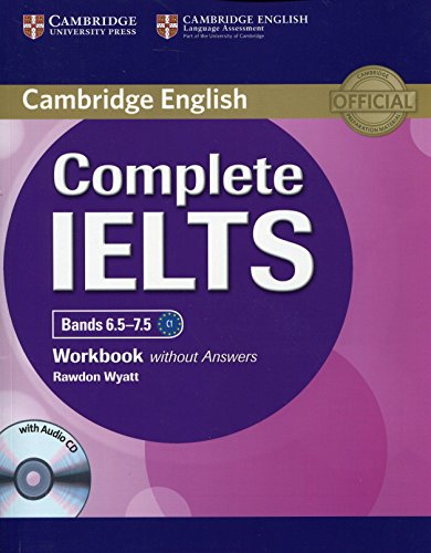 Complete IELTS Bands 6.5-7.5 Workbook without Answers: Wyatt, Rawdon