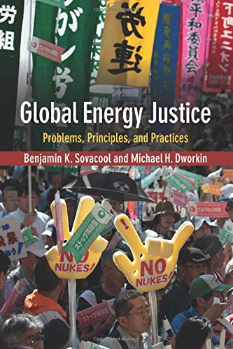 Global Energy Justice: Problems, Principles, and Practices: Sovacool, Benjamin K.; Dworkin, Michael...