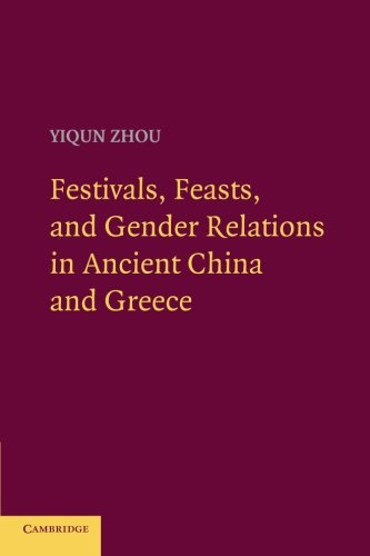 9781107665507: Festivals, Feasts, and Gender Relations in Ancient China and Greece