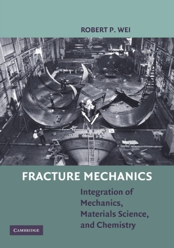 9781107665521: Fracture Mechanics: Integration of Mechanics, Materials Science and Chemistry