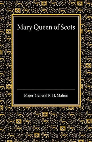 Mary Queen of Scots: A Study of: Mahon, R. H.