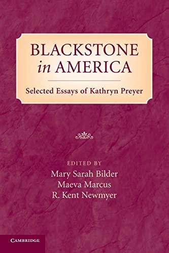 9781107666627: Blackstone in America: Selected Essays of Kathryn Preyer