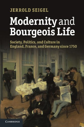 9781107666788: Modernity and Bourgeois Life: Society, Politics, and Culture in England, France and Germany since 1750