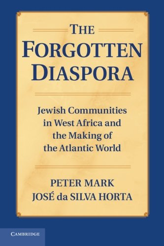 9781107667464: The Forgotten Diaspora: Jewish Communities in West Africa and the Making of the Atlantic World