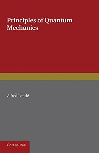 9781107667839: Principles of Quantum Mechanics