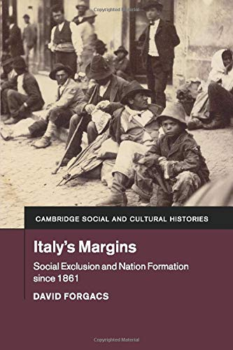 9781107668072: Italy's Margins: Social Exclusion and Nation Formation since 1861 (Cambridge Social and Cultural Histories)