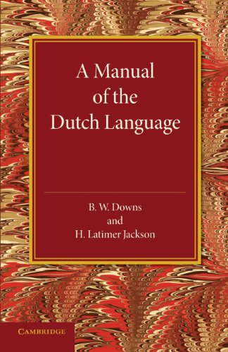 A Manual of the Dutch Language: B. W. Downs