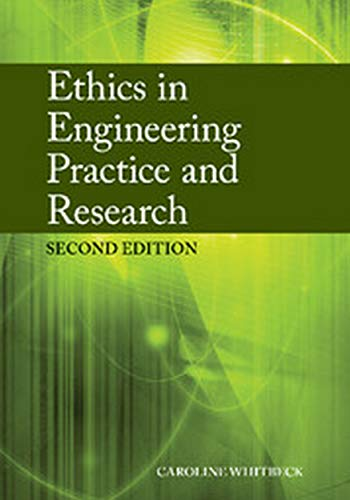 Ethics In Engineering Practice And Research, 2 Ed.: Whitbeck
