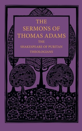 9781107668553: The Sermons of Thomas Adams: The Shakespeare of Puritan Theologians