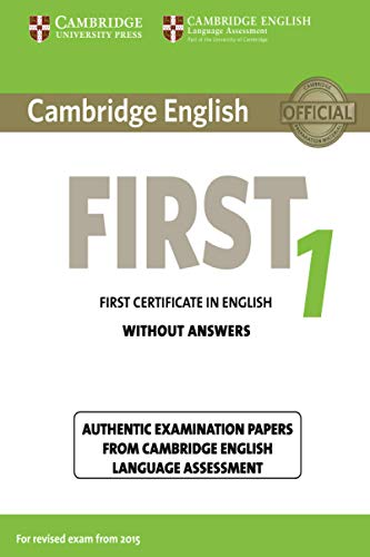 9781107668577: Cambridge English First 1 for Revised Exam from 2015 Student's Book without Answers: Authentic Examination Papers from Cambridge English Language Assessment