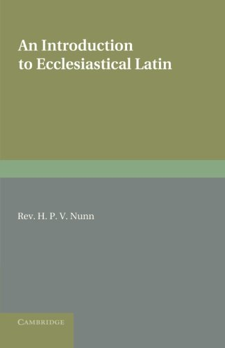 An Introduction to Ecclesiastical Latin: Nunn, H. P. V.