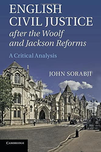 9781107669468: English Civil Justice after the Woolf and Jackson Reforms: A Critical Analysis