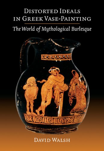 9781107669659: Distorted Ideals in Greek Vase-Painting: The World of Mythological Burlesque
