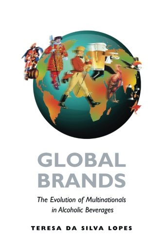 9781107669734: Global Brands: The Evolution Of Multinationals In Alcoholic Beverages (Cambridge Studies in the Emergence of Global Enterprise)