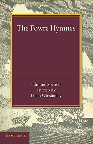 The Fowre Hymns: Edmund Spenser