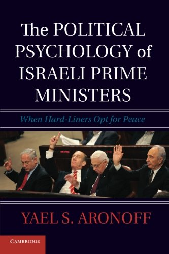 9781107669802: The Political Psychology of Israeli Prime Ministers: When Hard-Liners Opt for Peace