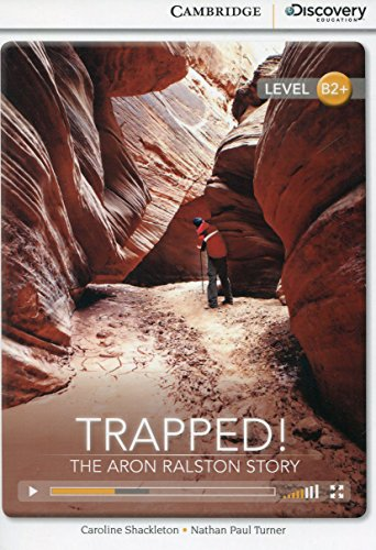 Trapped! the Aron Ralston Story High Intermediate Book with Online Access: Shackleton, Caroline