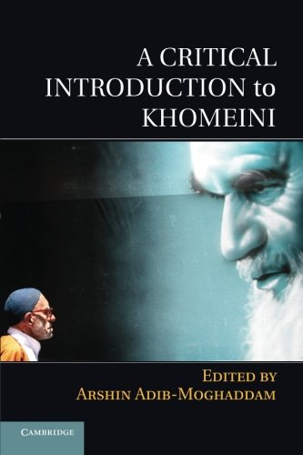 A Critical Introduction to Khomeini (Paperback): Arshin Adib-Moghaddam