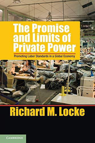 9781107670884: The Promise and Limits of Private Power: Promoting Labor Standards in a Global Economy (Cambridge Studies in Comparative Politics)