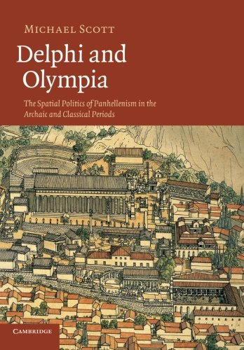 9781107671287: Delphi and Olympia: The Spatial Politics of Panhellenism in the Archaic and Classical Periods