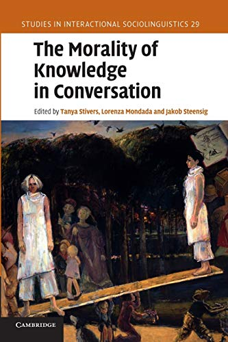 9781107671546: The Morality of Knowledge in Conversation (Studies in Interactional Sociolinguistics)