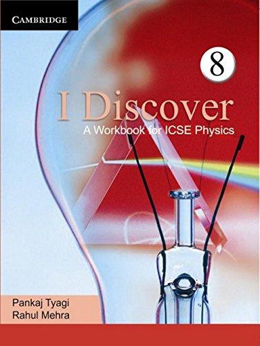 I Discover: A Workbook For Icse Physics: TYAGI