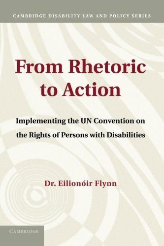 9781107672116: From Rhetoric to Action: Implementing the UN Convention on the Rights of Persons with Disabilities (Cambridge Disability Law and Policy Series)