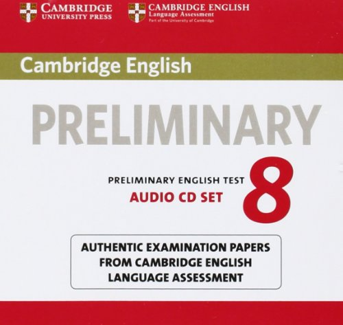 9781107672437: Cambridge English Preliminary 8 Audio CDs (2): Authentic Examination Papers from Cambridge English Language Assessment (PET Practice Tests)