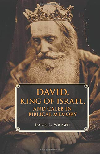9781107672635: David, King of Israel, and Caleb in Biblical Memory