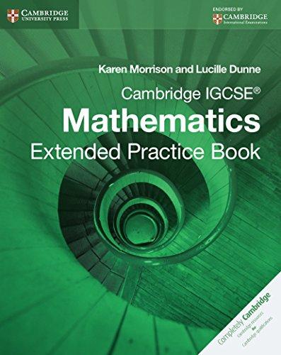 Cambridge Igcse Mathematics: Extended Practice Book: Lucille Dunne,Karen Morrison