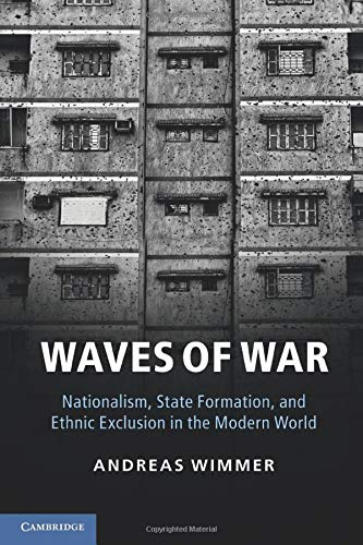 9781107673243: Waves of War: Nationalism, State Formation, and Ethnic Exclusion in the Modern World (Cambridge Studies in Comparative Politics)