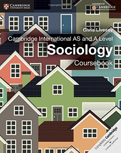 Cambridge International AS and A Level Sociology Coursebook (Cambridge International Examinations):...