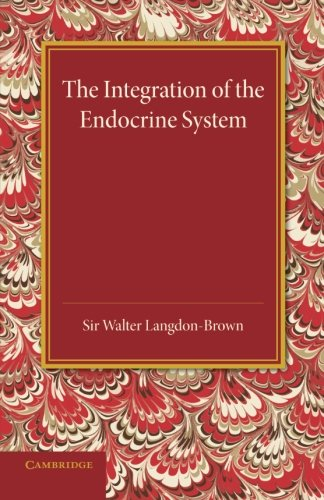 The Integration of the Endocrine System: Horsley: Walter Langdon-Brown