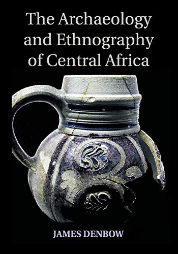 9781107673793: The Archaeology and Ethnography of Central Africa