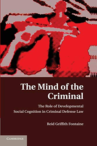 9781107673854: The Mind of the Criminal: The Role of Developmental Social Cognition in Criminal Defense Law