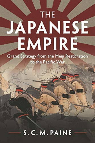 9781107676169: The Japanese Empire: Grand Strategy from the Meiji Restoration to the Pacific War