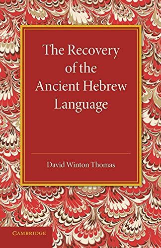 The Recovery of the Ancient Hebrew Language: David Winton Thomas