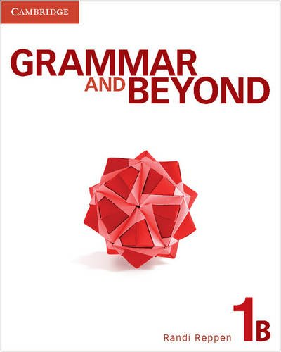 Grammar and Beyond Level 1 Student's Book: Randi Reppen, Kerry