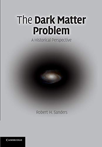 9781107677180: The Dark Matter Problem: A Historical Perspective