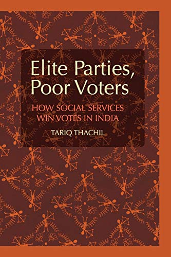 9781107678446: Elite Parties, Poor Voters: How Social Services Win Votes in India (Cambridge Studies in Comparative Politics)
