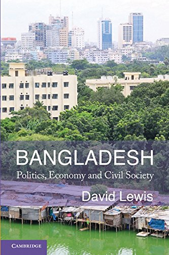 Bangladesh: Politics, Economy and Civil Society: David Lewis