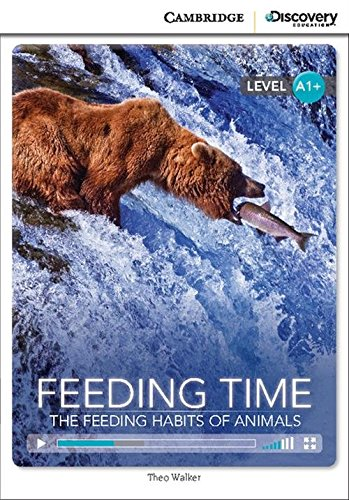 9781107678675: Feeding Time: The Feeding Habits of Animals High Beginning Book with Online Access (Cambridge Discovery Interactiv)