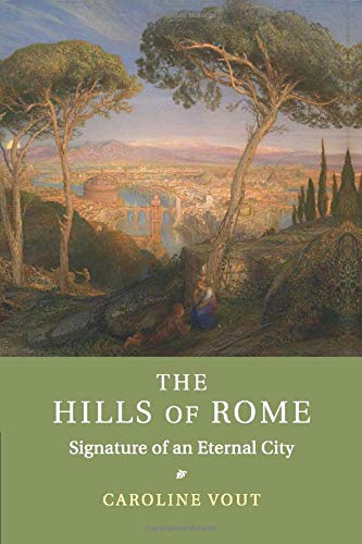 9781107678712: The Hills of Rome: Signature of an Eternal City