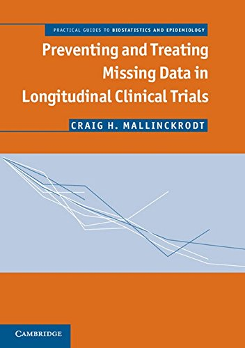 9781107679153: Preventing and Treating Missing Data in Longitudinal Clinical Trials: A Practical Guide (Practical Guides to Biostatistics and Epidemiology)