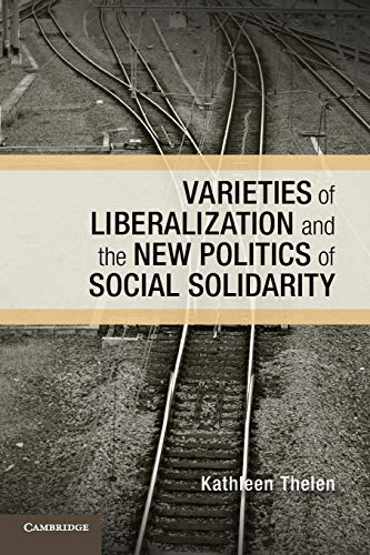 9781107679566: Varieties of Liberalization and the New Politics of Social Solidarity (Cambridge Studies in Comparative Politics)