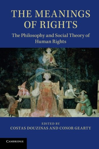 9781107679597: The Meanings of Rights: The Philosophy and Social Theory of Human Rights