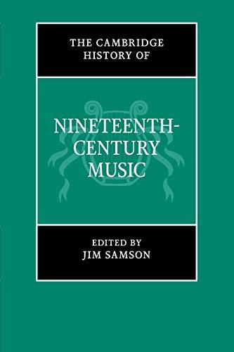 9781107679948: The Cambridge History of Nineteenth-Century Music (The Cambridge History of Music)