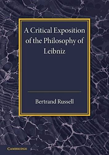 9781107680166: A Critical Exposition of the Philosophy of Leibniz: With an Appendix of Leading Passages