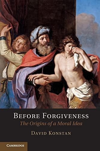 9781107680203: Before Forgiveness: The Origins of a Moral Idea